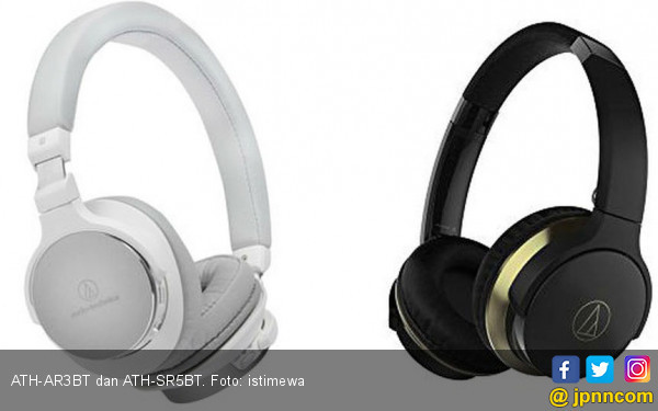ATH-AR3BT dan ATH-SR5BT Headphone Bluetooth Bersuara Jernih - JPNN.COM