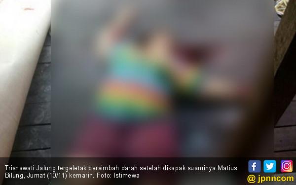 Matius Hujamkan Kapak ke Leher Istri, Banjir Darah - JPNN.COM