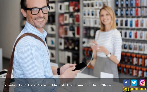 Pertimbangkan 5 Hal Ini Sebelum Membeli Smartphone - JPNN.COM