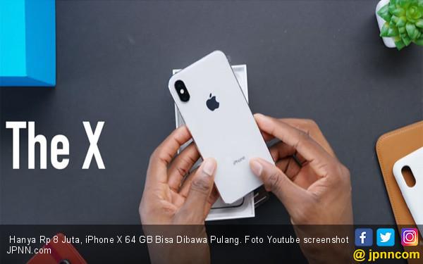 Hanya Rp 8 Juta, iPhone X 64 GB Bisa Dibawa Pulang - JPNN.COM