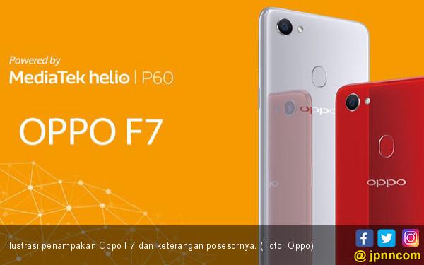 Kotak Pandora Oppo F7 Dibuka Tipis-tipis - JPNN.COM