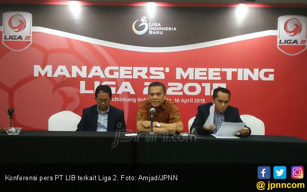 Liga 2 2018: PT LIB Pastikan Subsidi Naik 150 Persen - JPNN.COM