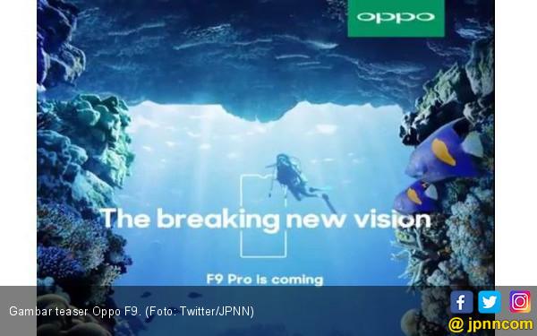 Menunggu Gebrakan Oppo F9 di Pasar Ponsel - JPNN.COM