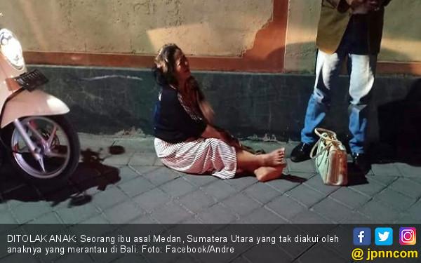 Datang ke Bali, Ibu dari Medan Ini Tak Diakui Anak Sendiri - JPNN.COM
