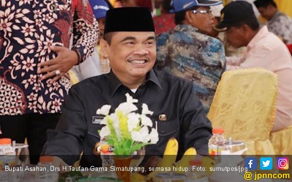 Berita Duka, Bupati Asahan Taufan Gama Simatupang Meninggal Dunia - JPNN.com