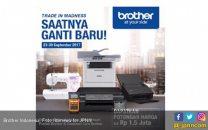 Tukarkan Barang Lama Anda dengan Produk Brother Indonesia - JPNN.COM
