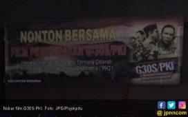 Rakyat Bisa Menilai Siapa Yang Protes Film G30S PKI - JPNN.COM