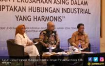 Perusahaan Asing Diingatkan Dialog Sosial dengan Pekerja - JPNN.COM