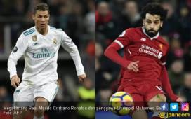 Jelang Final Liga Champions, Ini Statistik Ronaldo dan Salah - JPNN.COM