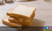 Sering Makan Roti Tawar Bisa Bikin Gemuk? - JPNN.COM