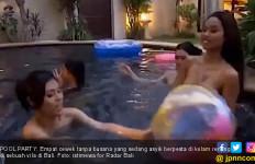 Sssttt... Ada Video 4 Cewek Tanpa Busana Pool Party di Bali - JPNN.com